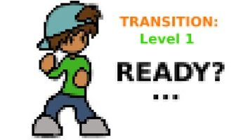 Transition: Level 1 - Ready? ...